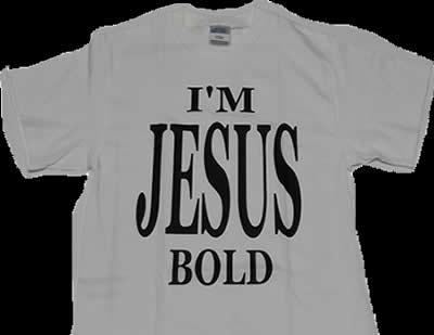 I'm Jesus bold